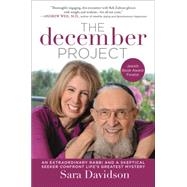 The December Project: An Extraordinary Rabbi and a Skeptical Seeker Confront Life's Greatest Mystery by Davidson, Sara, 9780062281753