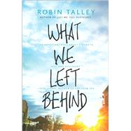 What We Left Behind by Talley, Robin, 9780373211753