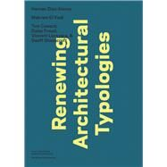Renewing Architectural Typologies: Mosque, Archive, House by Rappaport, Nina; Almino, Leticia Wouk, 9780989331753