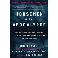Horsemen of the Apocalypse by Russell, Dick; Talbot David; Kennedy, Robert F., Jr., 9781510721753