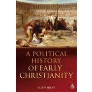 A Political History of Early Christianity by Brent, Allen, 9780567031754