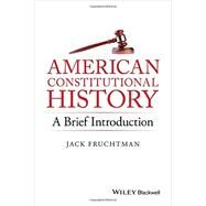 American Constitutional History by Fruchtman, Jack, 9781119141754