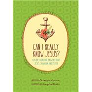 Can I Really Know Jesus? by Weeks, Amylee; Watkins, Jerry (PRD); Larsen, Carolyn, 9781496411754