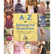 A-Z of Sewing for Smockers The perfect resource for creating heirloom smocked garments by Bumpkin, Country, 9781782211754