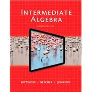 Intermediate Algebra Plus NEW MyMathLab with Pearson eText -- Access Card Package by Bittinger, Marvin L.; Beecher, Judith A.; Johnson, Barbara L., 9780321951755