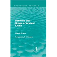 Festivals and Songs of Ancient China by Mishan; E. J., 9781138181755
