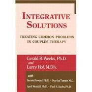 Integrative Solutions: Treating Common Problems In Couples Therapy by Weeks,Gerald R., 9781138871755