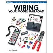 Wiring Your Model Railroad by Puckett, Larry, 9781627001755