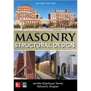 Masonry Structural Design, Second Edition by Tanner, Jennifer Eisenhauer; Klingner, Richard, 9781259641756