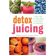 Detox Juicing: 3-day, 7-day, and 14-day Cleanses for Your Health and Well-being by Escardo, Morena; Cuadra, Morena, 9781629141756
