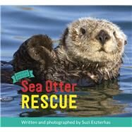Sea Otter Rescue by Eszterhas, Suzi, 9781771471756