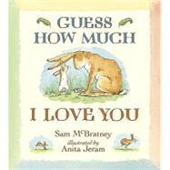 Guess How Much I Love You by MCBRATNEY, SAMJERAM, ANITA, 9780763641757