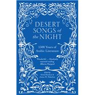 Desert Songs of the Night by Bushrui, Suheil; Malarkey, James M.; Bruss, C. Bayan (COL), 9780863561757