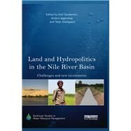 Land and Hydropolitics in the Nile River Basin: Challenges and new investments by Sandstrom; Emil, 9781138921757
