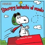 Snoopy levanta el vuelo (Snoopy Takes Off) by Schulz, Charles  M.; Gallo, Tina; Romay, Alexis; Jeralds, Scott, 9781481461757