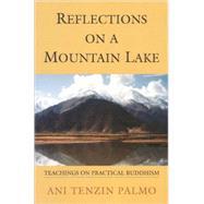 Reflections on a Mountain Lake by PALMO, JETSUNMA TENZIN, 9781559391757