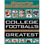 Sports Illustrated College Football's Greatest by Syken, Bill, 9781618931757