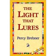 The Light That Lures by Brebner, Percy James, 9781421811758