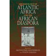 Archaeology of Atlantic Africa and the African Diaspora 9780253221759N