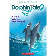 Dolphin Tale 2: Movie Reader by Reyes, Gabrielle, 9780545681759