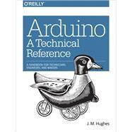 Arduino by Hughes, John M., 9781491921760