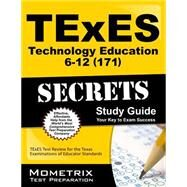 Texes Technology Education 6-12 171 Secrets: Texes Test Review for the Texas Examinations of Educator Standards by Texes Exam Secrets Test Prep, 9781627331760