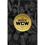 The Death of WCW by Reynolds, R.D.; Alvarez, Bryan, 9781770411760