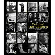 Behind the Camera The Most Legendary Photographers of Our Time by Magni, Laura; Santini, Marco, 9788854411760