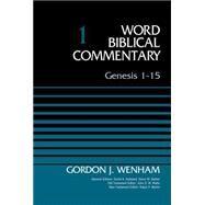 Genesis 1-15 by Wenham, Gordon J.; Hubbard, David A.; Barker, Glenn W.; Watts, John D. W.; Martin, Ralph P., 9780310521761