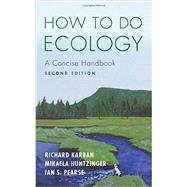 How to Do Ecology by Karban, Richard; Huntzinger, Mikaela; Pearse, Ian S., 9780691161761