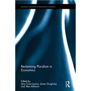 Reclaiming Pluralism in Economics by Courvisanos; Jerry, 9781138951761