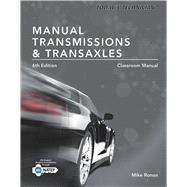 Today's Technician: Manual Transmissions & Transaxles Classroom Manual by Erjavec, Jack; Ronan, Mike, 9781305261761