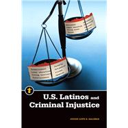 U.s. Latinos and Criminal Injustice by Salinas, Lupe S., 9781611861761