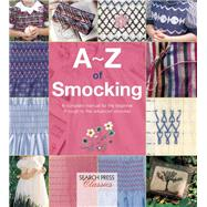 A-Z of Smocking A complete manual for the beginner through to the advanced smocker by Bumpkin, Country, 9781782211761