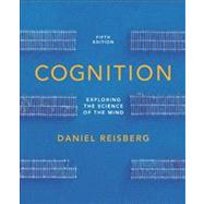 Cognition: Exploring the Science of the Mind (Fifth Edition, without ZAPS or Cognition Workbook) by Daniel Reisberg, 9780393921762
