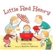 Little Red Henry by Urban, Linda; Valentine, Madeline, 9780763661762