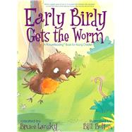 Early Birdy Gets the Worm by Lansky, Bruce; Bolton, Bill, 9781442491762