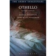 Othello Revised Edition by Shakespeare, William; Thompson, Ayanna; Honigmann, E.A.J.; Thompson, Ann; Kastan, David Scott; Woudhuysen, H. R.; Proudfoot, Richard, 9781472571762