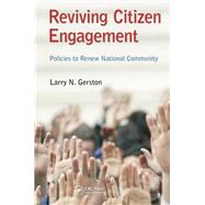Reviving Citizen Engagement: Policies to Renew National Community by Gerston; Larry N., 9781482231762
