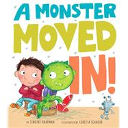 A Monster Moved In! by Knapman, Timothy; Schauer, Loretta, 9781589251762