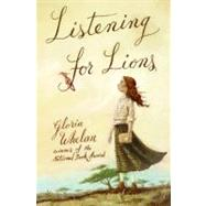 Listening for Lions by Whelan, Gloria, 9780060581763