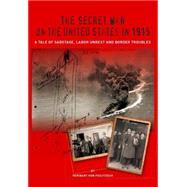 The Secret War on the United States in 1915 by Von Feilitzsch, Heribert, 9780985031763