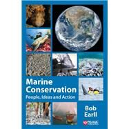 Marine Conservation People, Ideas and Action by Earll, Bob, 9781784271763