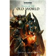 Death of the Old World by Haley, Guy; Reynolds, Josh, 9781784961763