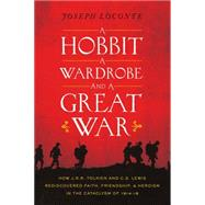 A Hobbit, a Wardrobe, and a Great War by Loconte, Joseph, 9780718021764
