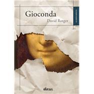Gioconda: El Muchacho Que No Se Emocionaba Lo Suficiente by Rotger, David, 9788416341764