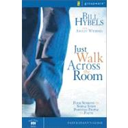 Just Walk Across the Room : Four Sessions on Simple Steps Pointing People to Faith by Bill Hybels with Ashley Wiersma, 9780310271765