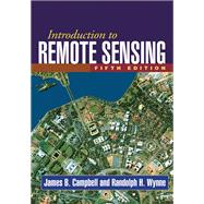 Introduction to Remote Sensing, Fifth Edition by Campbell, James B.; Wynne, Randolph H., 9781609181765