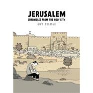 Jerusalem Chronicles from the Holy City by Delisle, Guy; Dascher, Helge, 9781770461765