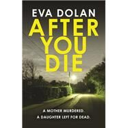 After You Die by Dolan, Eva, 9781784701765